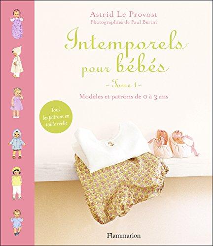 Intemporels pour bébés : Modèles et patrons de 0 à 3 ans
