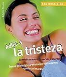 Adios a la tristeza: La mejor manera de volver a sonreir, trucos psicologicos y consejos estimulantes que le animaran (Sentirse bien series) by Felicitas Holdau (2004-09-01) bei Amazon kaufen