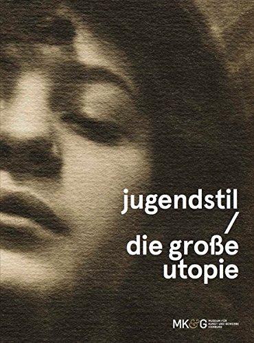 Jugendstil - Die grosse Utopie