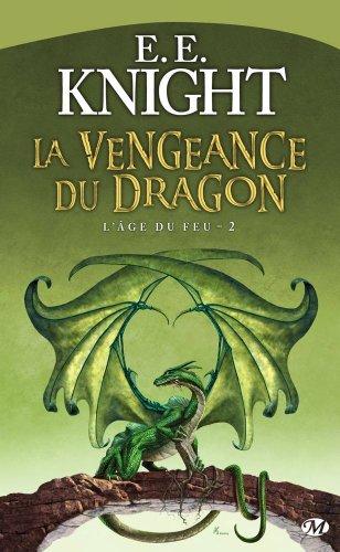 L'Âge du feu, tome 2 : La Vengeance du dragon