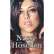 Nasse Höschen - erotische Geschichten im XXL-Sammelband