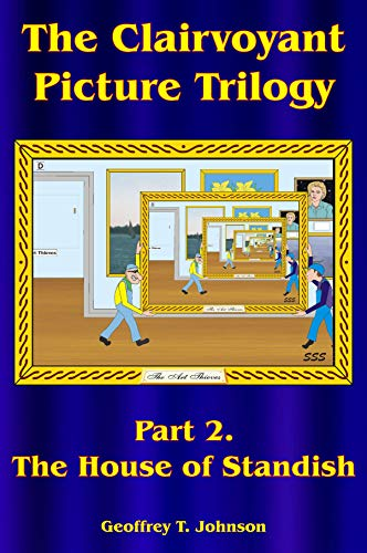 The Clairvoyant Picture Trilogy, Part 2. The House of Standish: The Saga of the Standish Dynasty. The dynasty diversifies into quality catering but meets ... a large fast food firm. (English Edition) - Fast-food-catering