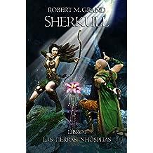 Sherkull: Libro I: Las Tierras Inhóspitas (Sherkull: Book I: The inhospitable lands) (Spanish Edition)