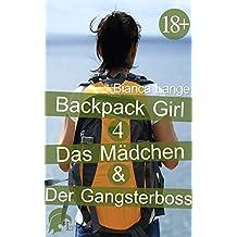 Backpackgirl 4: Das Mädchen & Der Gangsterboss