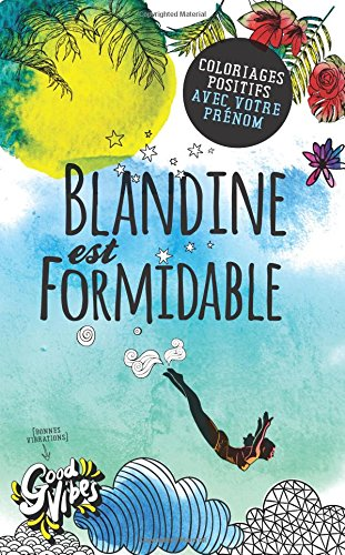 Blandine est formidable: Coloriages positifs avec votre prénom