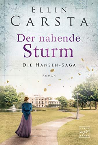 Der nahende Sturm (Die Hansen-Saga 6) von [Carsta, Ellin]