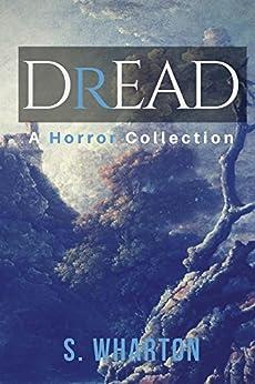 DREAD: A Horror Collection by [Wharton, Shah]