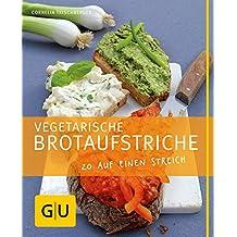 Vegetarische Brotaufstriche: 20 auf einen Streich (GU Just cooking)