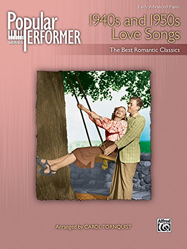 Popular Performer 1940s and 1950s Love Songs: The Best Romantic Classics PDF Books