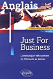 just for business communiquer efficacement en anglais au bureau 2e ?dition