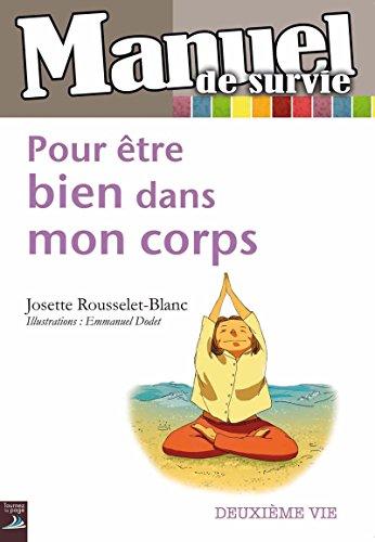 Pour être bien dans mon corps: Accepter le vieillissement (Manuel de survie) par Josette Rousselet-Blanc