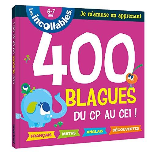 400 blagues du CP au CE1 ! : 6-7 ans