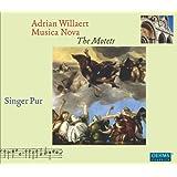 Willaert: The Motets   Musica Nova (Singer Pur) (Oehms Classics: OC835)