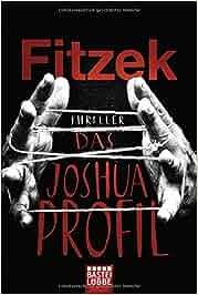 Das Joshua-Profil: Thriller: Sebastian Fitzek