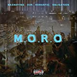 M.O.R.O. (Magnifying Our Romantic Obligation)