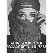 A Lady's Visit to the Gold Diggings of Australia in 1852-53 (English Edition)