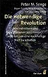 Die notwendige Revolution: Wie Individuen und Organisationen zusammenarbeiten, um eine nachhaltige Welt zu schaffen