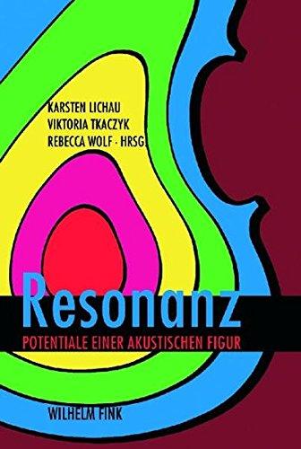 Resonanz: Potentiale einer akustischen Figur