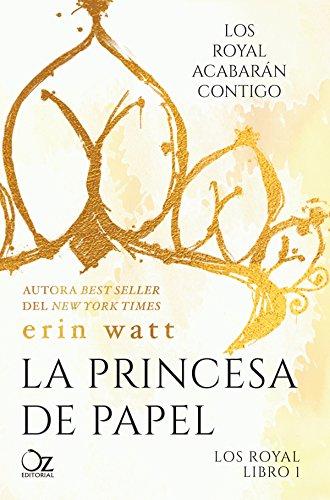 La princesa de papel (Los Royal nº 1) de [Watt, Erin]