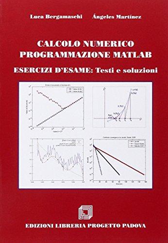 Calcolo numerico programmazione Matlab. Esercizi d'esame. Testi e soluzioni