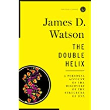 Double Helix: a Personal Account of the Discovery of the Structure of DNA (Scribner Classics)