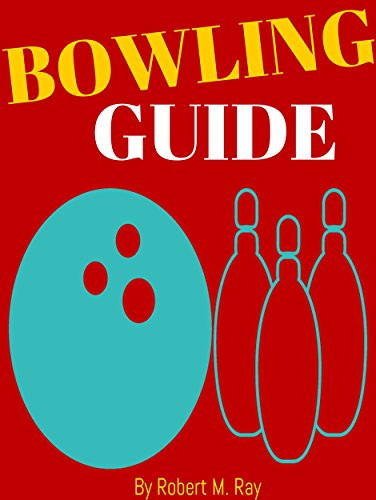 BOWLING: Bowling Guide For Beginners, Basic Tips For Bowling (English Edition)