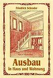 Ausbau in Haus und Wohnung: Die Ausbauarbeiten