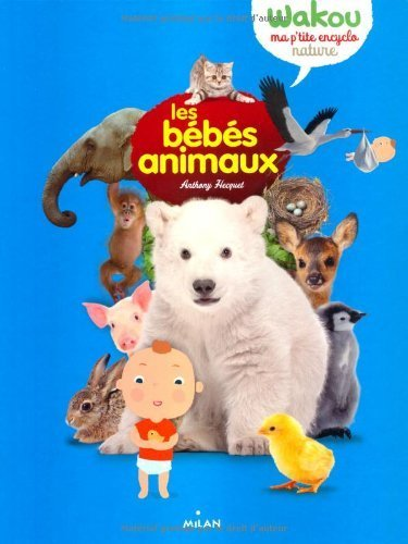 LES BEBES ANIMAUX de Anthony Hecquet (26 mars 2014) Album