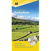 AA Guide to Yorkshire (The AA Guide to)