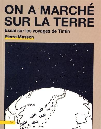 On a marché sur la Terre : Essai sur les voyage de Tintin