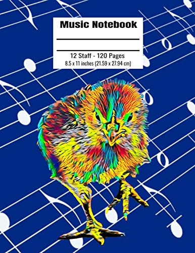 Music Notebook: 120 Blank Pages 12 Staff Music Manuscript Paper Colorful Baby Chick Cover 8.5 x 11 inches (21.59 x 27.94 cm) - Violin Chick