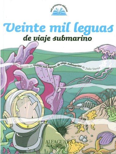 Veinte Mil Leguas de Viaje Submarino (Mis Primeros Clasicos) por Julio Verne