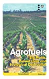 Since they were heralded as a key weapon in the fight against climate change, agrofuels have been criticised heavily for doing more harm than good due to deforestation and stealing agricultural land essential to farmers in the developing world. This ...