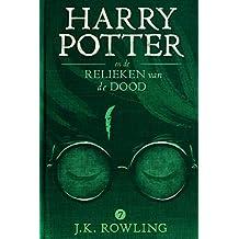 Harry Potter en de Relieken van de Dood (De Harry Potter-serie Book 7) (Dutch Edition)