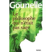 Le philosophe qui n'était pas sage de Laurent Gounelle (2012) Broché