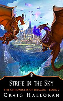 Strife in the Sky (Book 7 of 10) (The Chronicles of Dragon) by [Halloran, Craig]