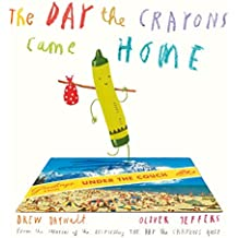 The Day The Crayons Came Home by Daywalt, Drew (August 18, 2015) Hardcover