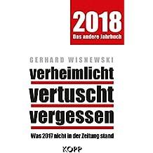 verheimlicht - vertuscht - vergessen 2018: Was 2017 nicht in der Zeitung stand