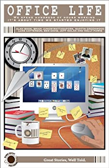 Office Life (Funny Short Stories Book 1) by [Boon, Alan, Catterson, Luke, Davis, Ben, Greenwood, Martyn, Jungwiwattanaporn, Brian, Nolan, Jeff, Powis, Holly]