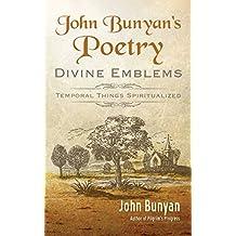 John Bunyan's Poetry [Illustrated]: Divine Emblems (Bunyan Updated Classics Book 3) (English Edition)