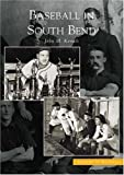 Baseball in South Bend (IN) (Images of Baseball) by John M. Kovach (2004-09-20)