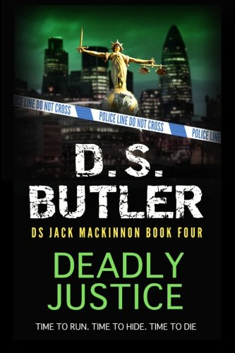 Deadly Justice: Volume 4 ((DS Jack Mackinnon crime series))