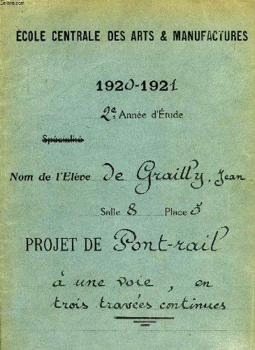 ECOLE CENTRALE DES ARTS & MANUFACTURES, 1920-1921, 2e ANNEE D'ETUDE, PROJET DE PONT-RAIL A UNE VOIE, EN 3 TRAVEES CONTINUES