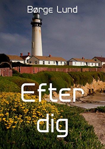Efter dig (Danish Edition) por Børge Lund