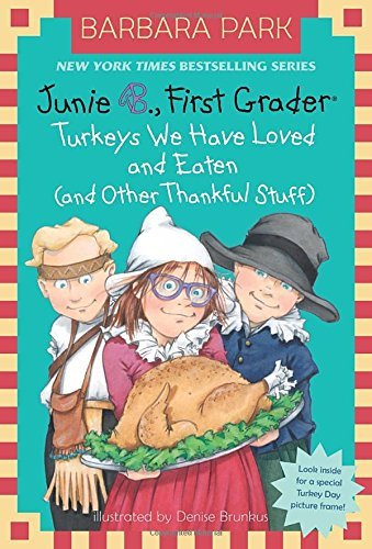 BY Park, Barbara ( Author ) [ JUNIE B., FIRST GRADER: TURKEYS WE HAVE LOVED AND EATEN (AND OTHER THANKFUL STUFF) (JUNIE B. JONES) (STEPPING STONE BOOK(TM)) ] Sep-2014 [ Paperback ]