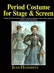 Period Costume for Stage and Screen: Patterns for Outer Garments : Dominos, Dolmans, Coats, Pelisses, Spencers, Callashes, Hoods and Bonnets: Dominos, ... Spencers, Callashes, Hoods & Bonnets