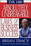The 100 Absolutely Unbreakable Laws of Business Success (Agency/Distributed)