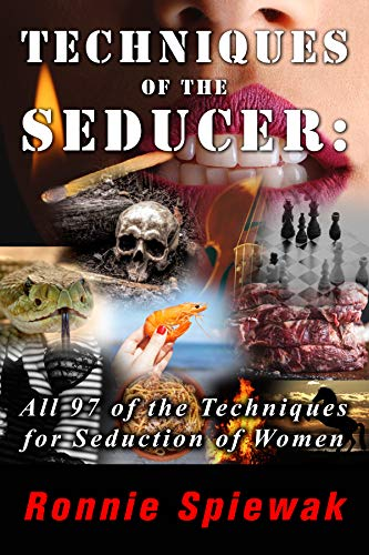 Techniques of the Seducer: All 97 of the Techniques - They Are For ...