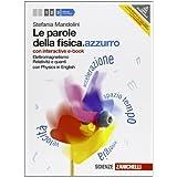 Le parole della fisica. azzurro. Con Physics in english. Con interactive e-book. Con espansione online. Per le Scuole superiori: 3