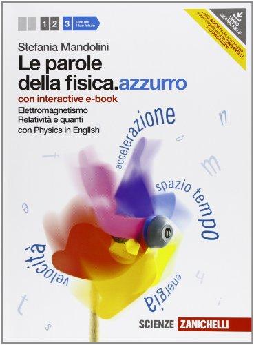 Le parole della fisica. azzurro. Con Physics in english. Con interactive e-book. Per le Scuole superiori. Con espansione online: 3